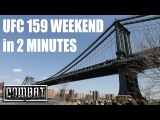 UFC 159 Week & NYC w/ Fighters in 2 Minutes ᴴᴰ