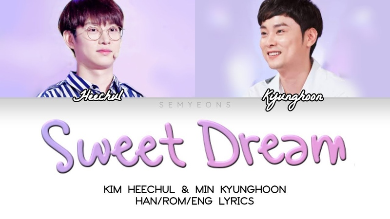 14 нояб. 2018 г.Kim Heechul Min Kyunghoon (김희철 민경훈) 'Sweet Dream (나비잠)' HAN/ROM/ENG Colour-Coded Lyrics