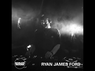 Boiler Room Berlin: Ryan James Ford