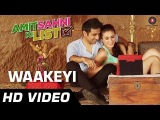 Waakeyi Official Video | Amit Sahni Ki List | Vir Das, Vega Tamotia Kavi, Shastri, Anindita Nayar