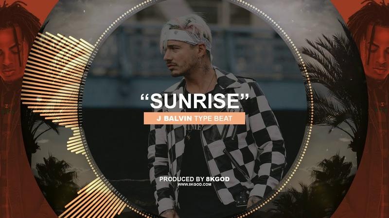 • SUNRISE • J Balvin x Ozuna Type Beat 2019 • New Reggaeton Instru Rnb Trap Rap Instrumental Beats •