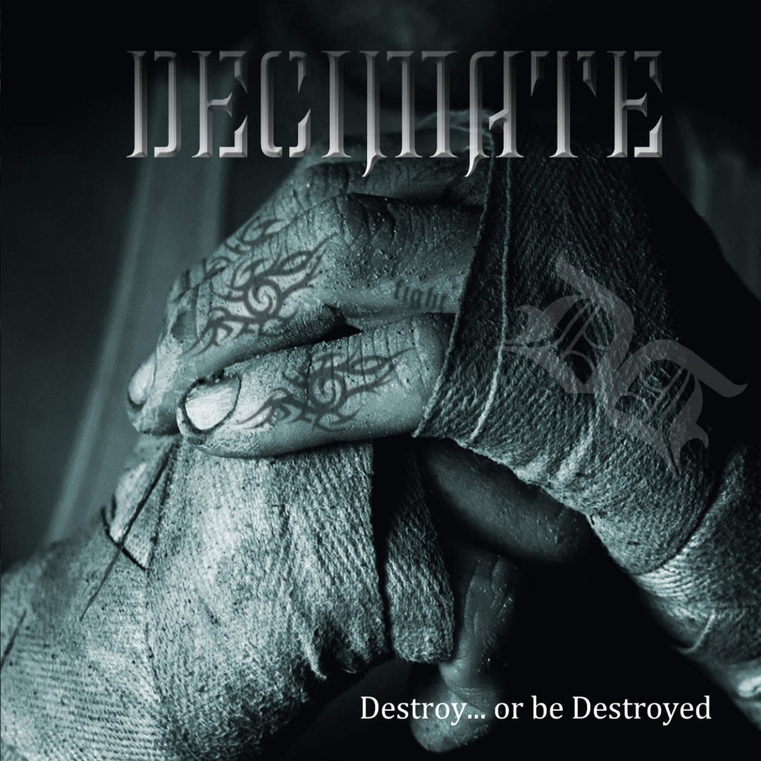 Decimate - Destroy... Or Be Destroyed (2016)