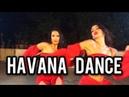 Camila Cabello - Havana ft. Young Thug Heels Choreography Nora Fatehi ft. Meira Omar
