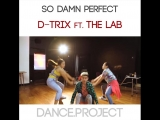D-trix x The Lab Danceproject.info