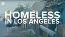 Inside LA's Homelessness Epidemic This New World