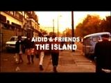 Aidid &amp Friends The Island