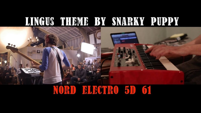 Lingus theme by Snarky Puppy – NORD Electro 5D 61