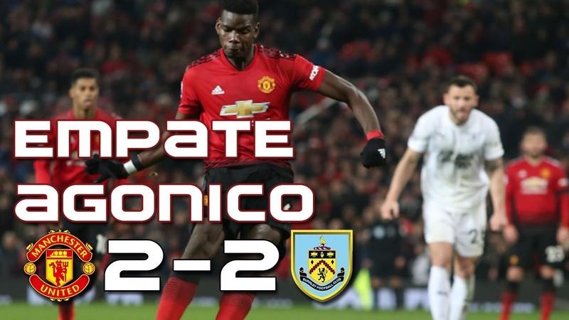 Manchester United vs Burnley 2-2 | Resumen y goles | EMPATE SUFRIDO!