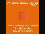 Jake Shanahan ft. Marcie - You Better Run (Adam Tas Remix)