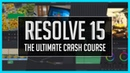 Resolve 15 The Ultimate Crash Course DaVinci Resolve Basic Training Tutorial