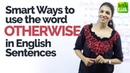 How to use the word OTHERWISE in English sentences Learn English the smart way