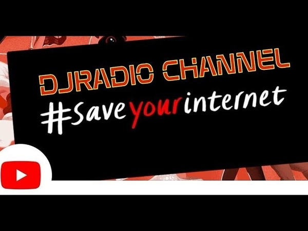 Saveyourinternet DJRADIO CHANNEL