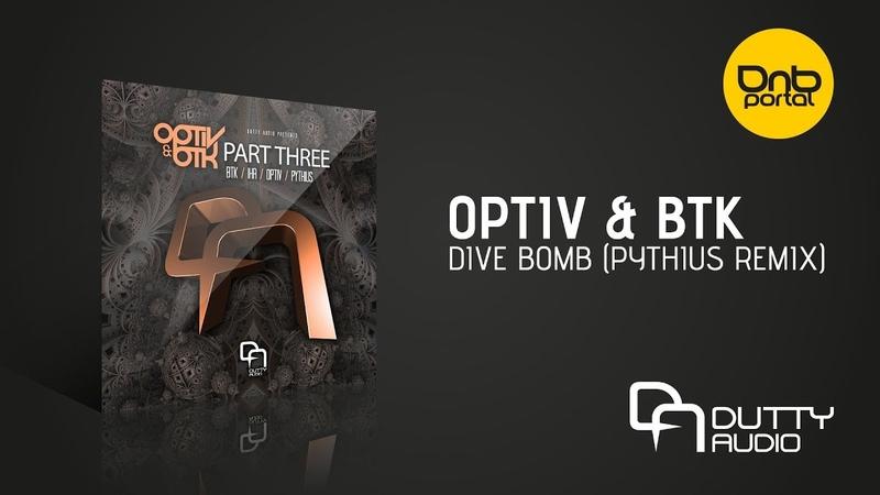 Optiv BTK - Dive Bomb (Pythius Remix) [Dutty Audio]
