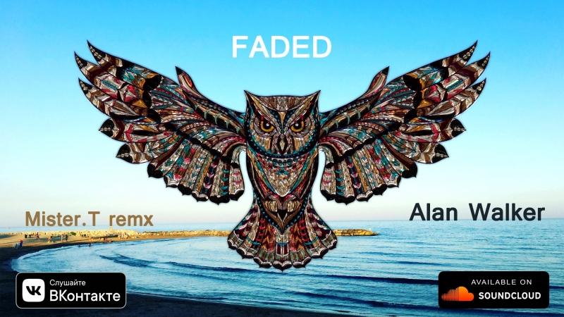 Alan Walker - Faded (Mister.T remx Ver.1) (Release IMPULSIVITY RECORDS)