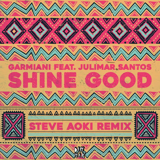 Garmiani альбом Shine Good (feat. Julimar Santos) (Steve Aoki Remix)