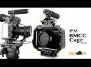 F&V BMC Cage - BlackMagic Cinema Camera Rig