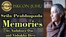 Yadubara Das Vishaka Devi Dasi sharing Srila Prabhupada memories 40th Anniversary ISKCON Juhu