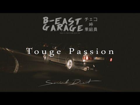 B-EAST GARAGE: TOUGE PASSION