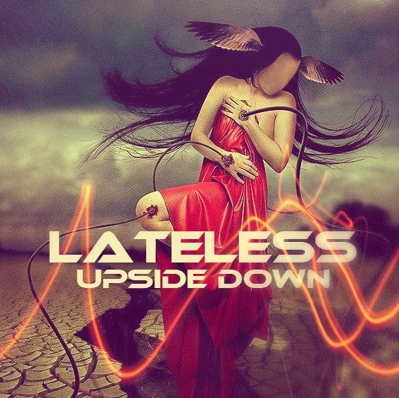 Новый сингл LATELESS - Upside Down
