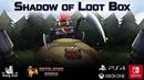 Shadow Of LootBox - Trailer