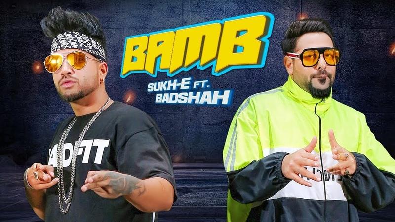 BAMB Song Sukh-E Muzical Doctorz Feat. Badshah | Jaani