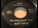 Wilbert Harrison-Lets Work Together Parts I &amp II