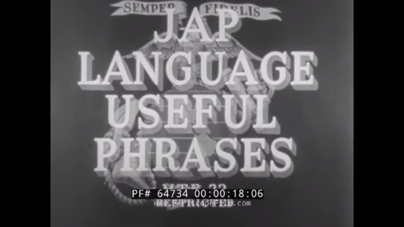 JAP LANGUAGE USEFUL PHRASES USMC MARINE CORPS WWII TRAINING FILM 64734