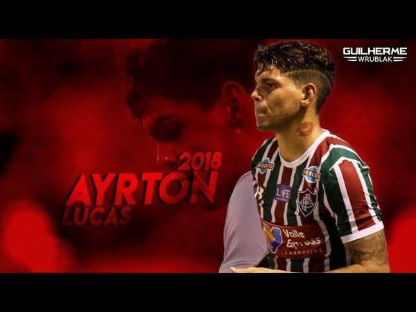 Ayrton Lucas ● Fluminense ● Welcome to Moscow ● 2018 | HD