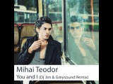 Mihai Teodor - You and I (DJ Jim and Greysound Remix)