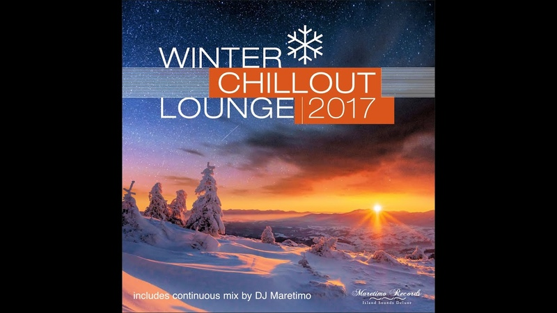 DJ Maretimo - Winter Chillout Lounge 2017 (Continuous Mix)