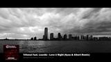Tritonal feat. Lourdiz - Love U Right (Kyau &amp Albert Remix)