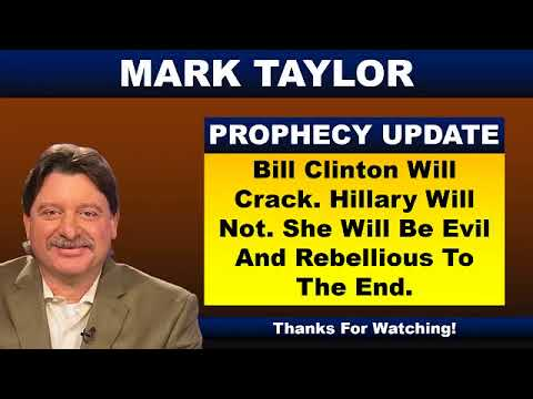 Mark Taylor 06 24 2018 HILLARY WILL BE EVIL AND REBELLIOUS TO THE END Mark Taylor Update