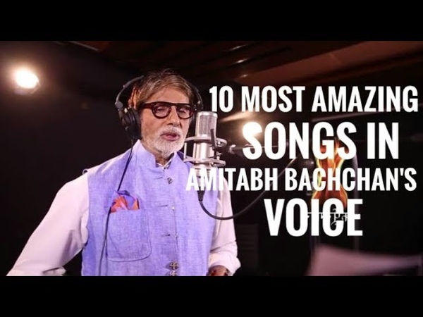 Amitabh Bachchan's 10 Most Amazing Songs in His Own Voice