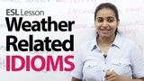 Weather related idioms and vocabulary - Free English lesson