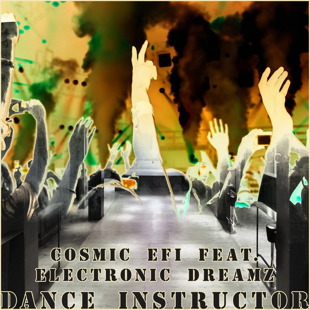 Cosmic EFI feat. Electronic DreamZ – Dance Instructor