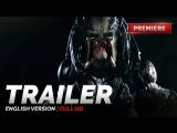 ENG | Трейлер: «Хищник» / «The Predator», 2018