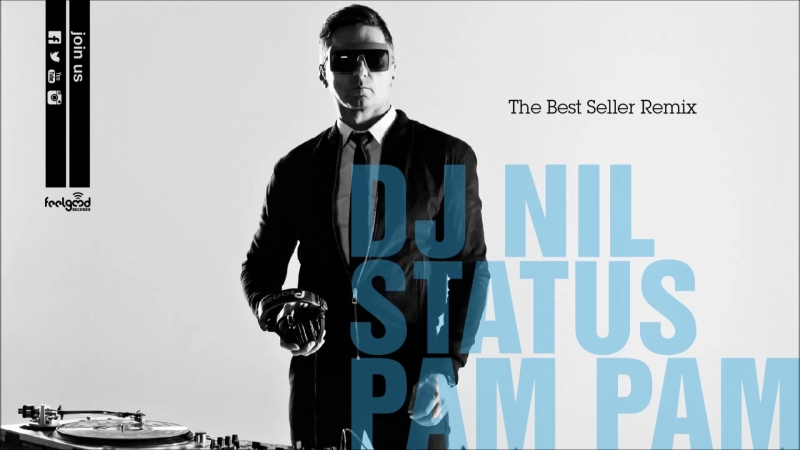 Dj Nil - Status Pam Pam (The Bestseller Remix) - Official Audio Release
