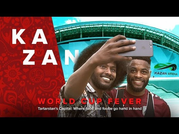 World Cup Fever: Kazan. Tartarstan's Capital: Where food and footie go hand in hand » Freewka.com - Смотреть онлайн в хорощем качестве
