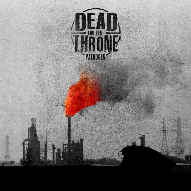 Dead on the Throne - Pathogen [EP] (2012)