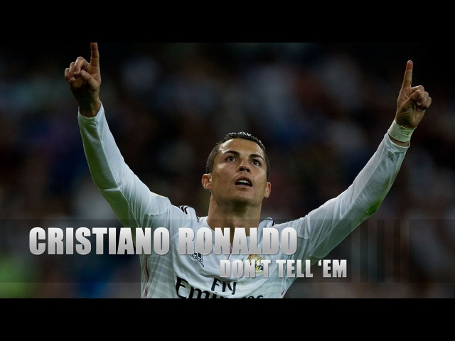 Cristiano Ronaldo - Don't Tell 'Em ft. Jeremih (Official Music Video) HD