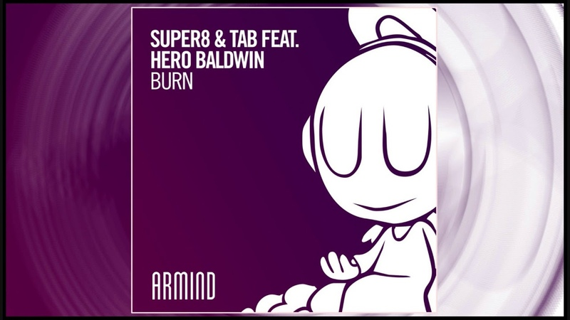 Super8 Tab feat. Hero Baldwin - Burn (Extended Mix)
