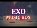2 Hour Relaxing EXO Music Box for Sleeping and Studying
