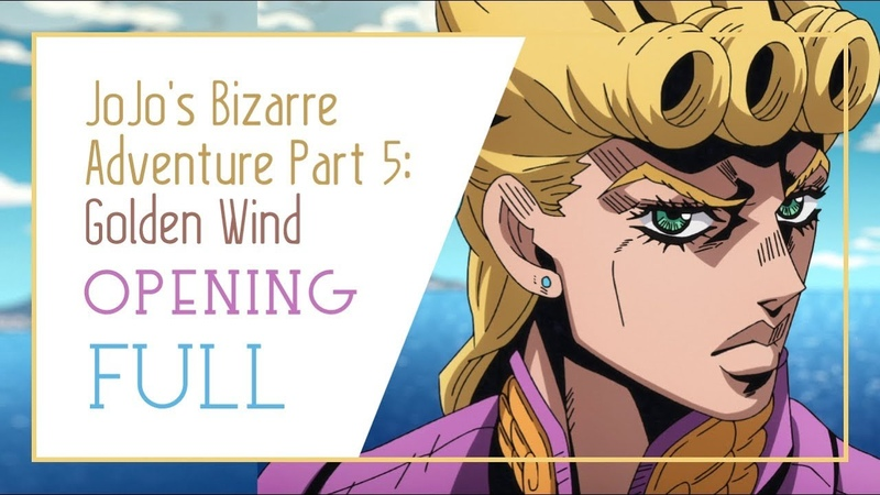 JoJo's Bizarre Adventure Part 5: Golden Wind Full Opening -「Fighting Gold」by Coda