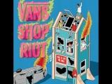 Vans Shop Riot Russia 2018