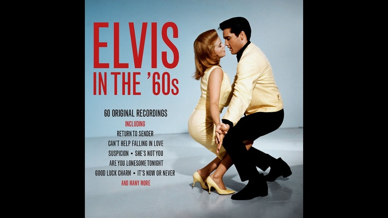 Elvis Presley Elvis In The '60s Not Now Music Full Album