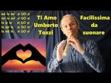 TI AMO - Umberto Tozzi (Famosissima) MOLTO FACILE