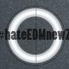 #hateEDMnewZ