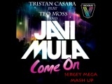 Tristan Casara and Javi Mula feat. Teo Moss - Come On (Sergey Mega Mash Up)