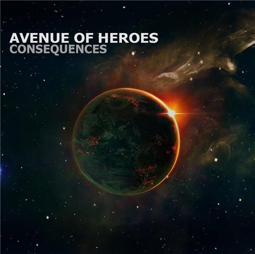 Avenue Of Heroes - Consequences (2012)