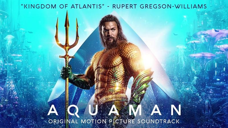 Kingdom of Atlantis - Aquaman Soundtrack - Rupert Gregson-Williams [Official Video]